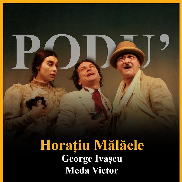Podu` // Horațiu Mălăele, Meda Victor, George Ivașcu