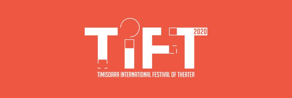T i F T - TIMIȘOARA INTERNATIONAL FESTIVAL OF THEATRE