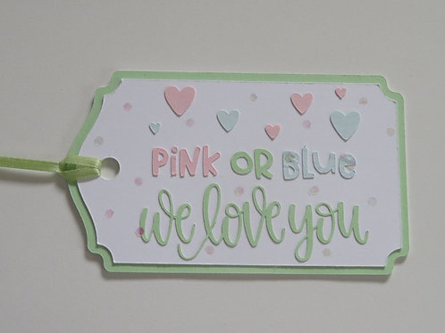 Pink or Blue We Love You Baby Shower Gift Tag