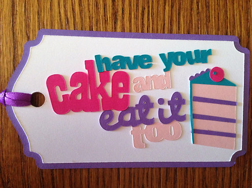 Have Your Cake and Eat It Too Gift Tag