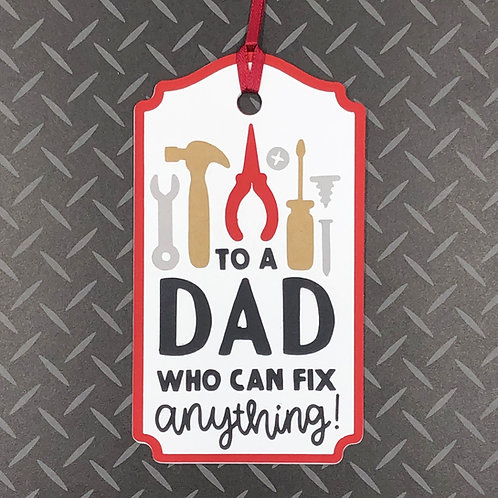 To A Dad Who Can Fix Anything! Father's Day Gift Tag