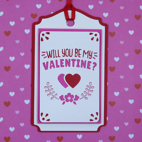 Dimensional Will You Be My Valentine? Gift Tag
