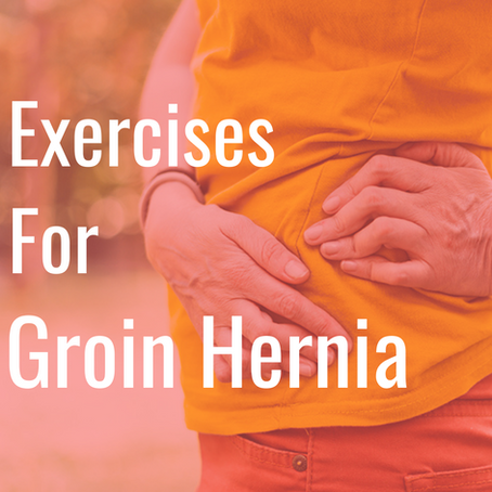 5  Exercises for Inguinal Hernia You Must Follow | ShivaniHospital&IVF