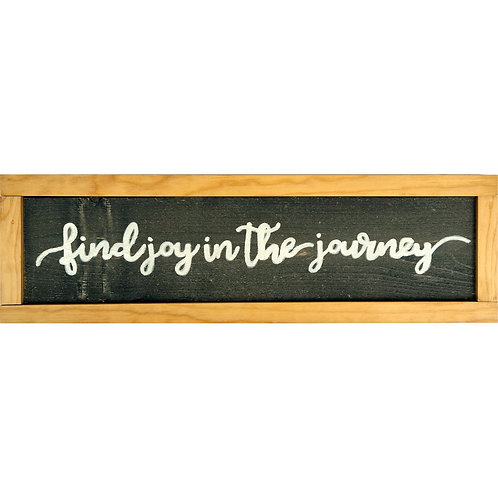 Home - find joy in the journey sign