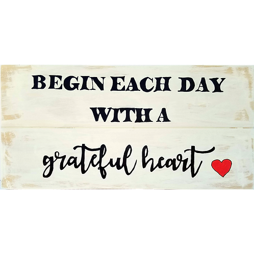 Home - Begin each day with a grateful heart in white sign