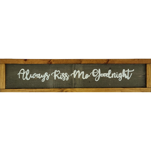 Home - Always Kiss Me Goodnight sign