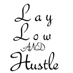 Lay Low And Hustle Design (3).png
