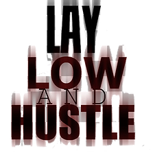 Lay Low And Hustle Design (1).png