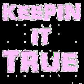 Keepin It True Design (Women).png
