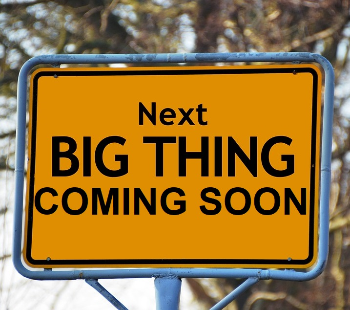 Next Big Thing Coming Soon