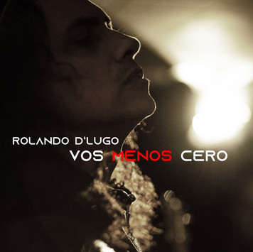 Rolando D'Lugo Vos Menos Cero art.jpg