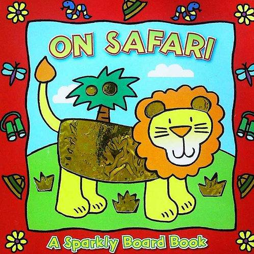 On Safari :A Sparkly Board Book