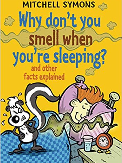 Why Don'T You Smell When You'Re Sleeping