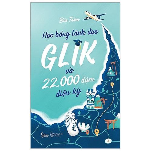 Học bổng lãnh đạo Glik và 22.000 dặm diệu kỳ - 119k