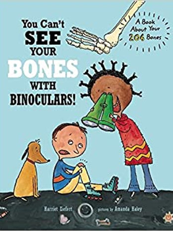 You Can'T See Your Bones With Binoculars!