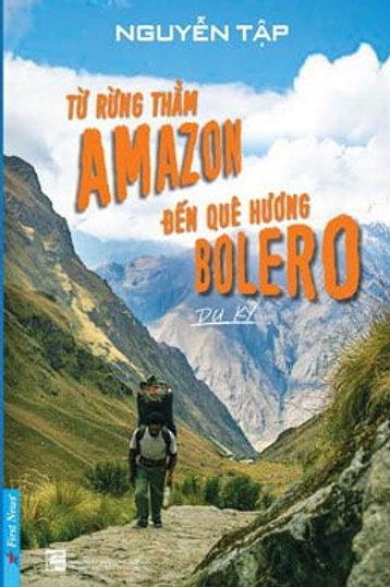 Từ rừng thẳm Amazon đến quê hương Bolero 124k