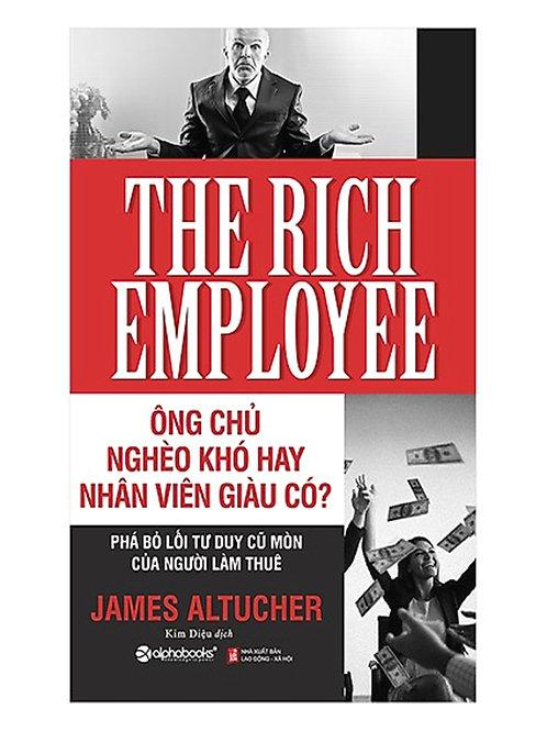 Ông chủ nghèo khó hay nhân viên giàu có - 99k