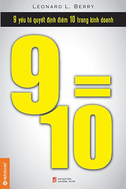 9 = 10 - 9 yếu tố quyết định điểm 10 trong kinh doanh - 109k
