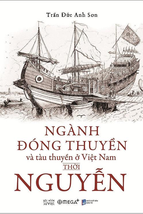 Ngành đóng thuyền và tàu thuyền ở Việt Nam thời Nguyễn (2018) - 89k