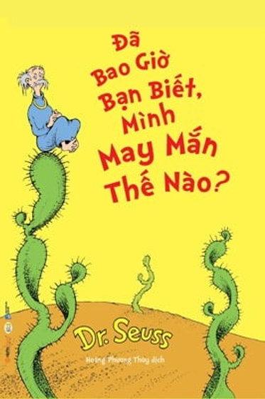 Dr.Seuss- Đã bao giờ bạn biết mình may mắn thế nào? 55k