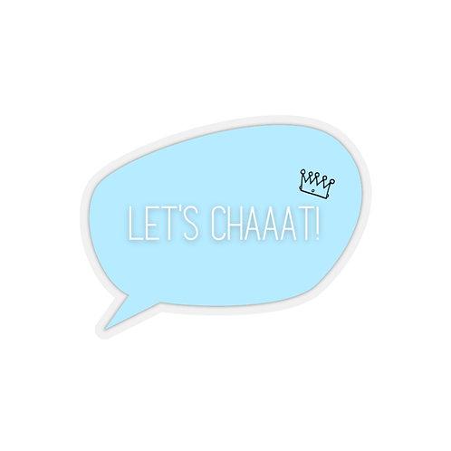 LET'S CHAAAT STICKER!