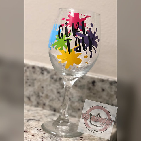 Girl Talk Wine Glass