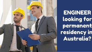 Are you an Engineer looking for permanent residency in Australia?