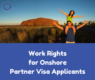 Work Rights for Onshore Partner Visa Applicants