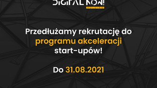 Digital Now! Holding przedłuża nabór do programu akceleracji dla start-upów