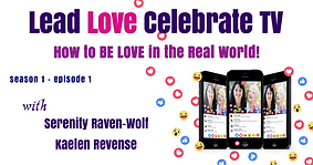 Lead Love Celebrate - Seaon 1 - Episode 1 - How to BE LOVE i he Real Word!