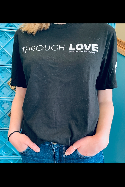 Through Love T-Shirt