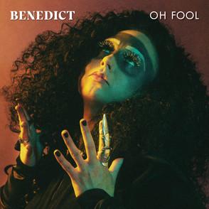Benedict - Oh Fool