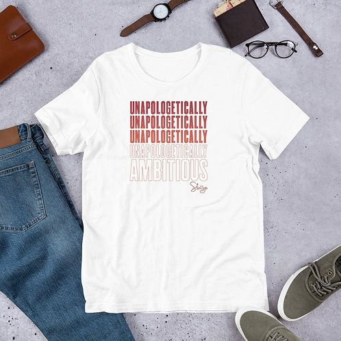 Unapologetically Ambitious Short-Sleeve Unisex T-Shirt