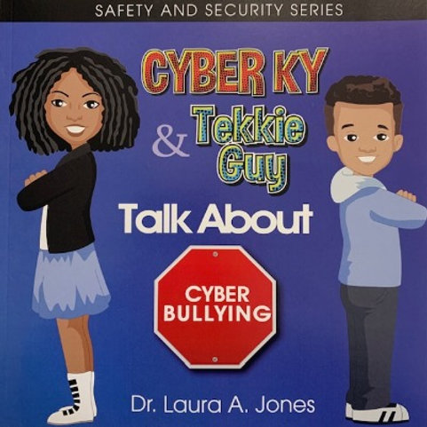 BOOK: Cyber Ky & Tekkie Guy Talk About Cyberbullying