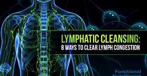 Lymphatic Cleansing - 8 Ways to Detox Your Lymphatic System