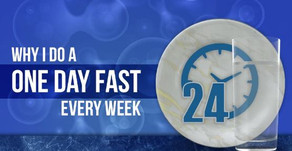 Why Do A One-Day Fast Every Week