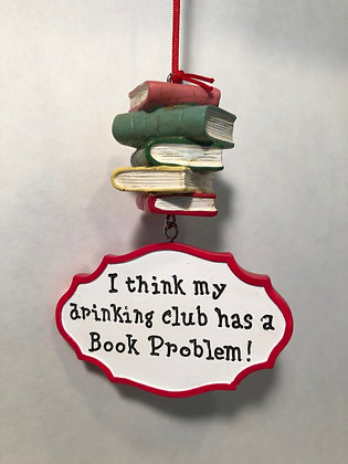 My Drinking Club Has a Reading Problem Ornament