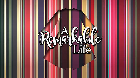 A REMARKABLE LIFE promo image 2021 websi