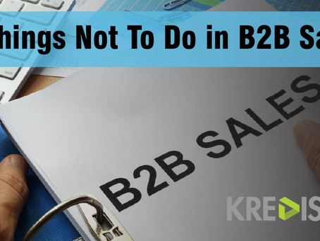 3 Things Not To Do In B2B Sales
