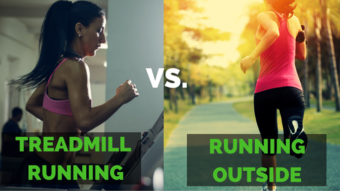 What's better for you - treadmill or outside