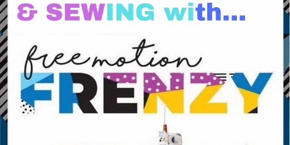 News in Quilting & Sewing... with Free Motion Frenzy!