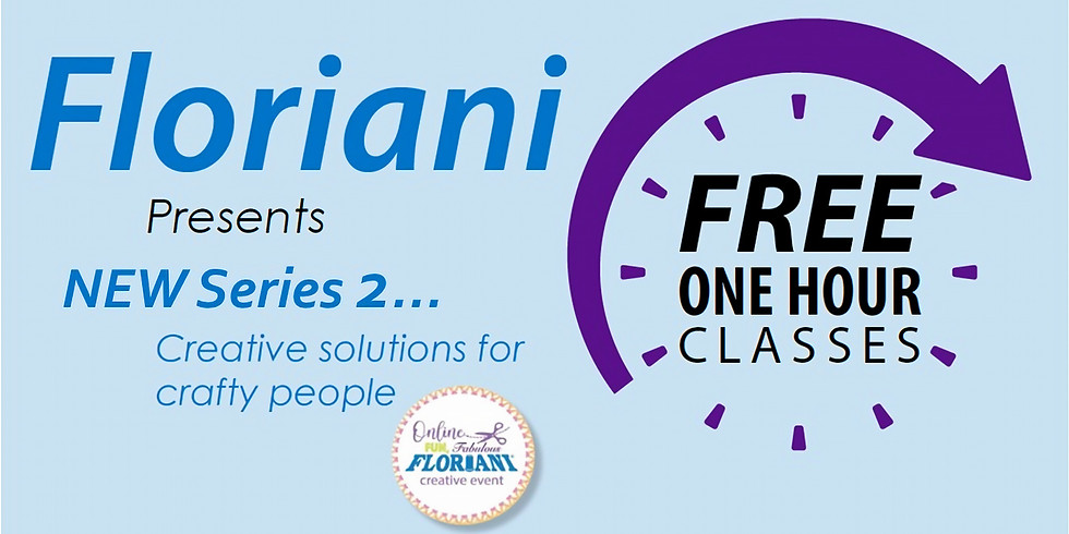 """VIRTUAL FREE """"Floriani Presents"""" Creative Events - SERIES TWO!"""