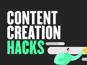 4 Content Creation Hacks Anyone Can Use