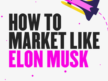 """Elon Musk's Marketing Strategy That """"Skyrocketed"""" His Companies"""