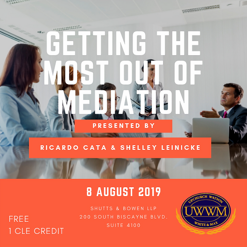 Getting the Most Out of Mediation