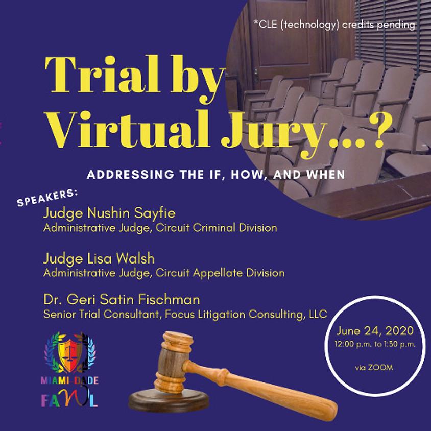 Trial by Virtual Jury . . . ?
