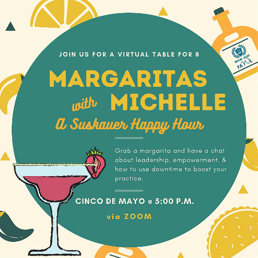 Margaritas with Michelle: A Suskauer Happy Hour