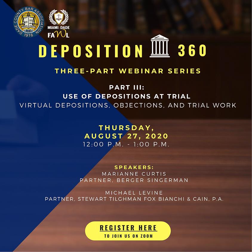 Deposition 360 - Part III
