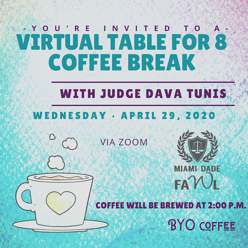 Virtual Table for Eight Coffee Break with Judge Dava Tunis