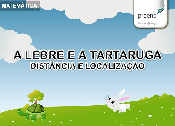 """2º Matemática """"A Lebre e a Tartaruga – Distância e Localização"""""""